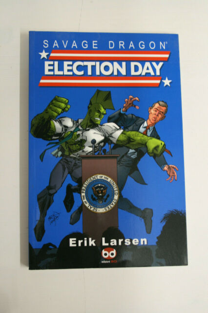Election Day Savage Dragon Supersonic-Vol77