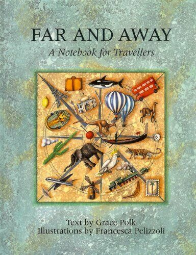 Far and Away: A Notebook for Travellers By Grace Polk