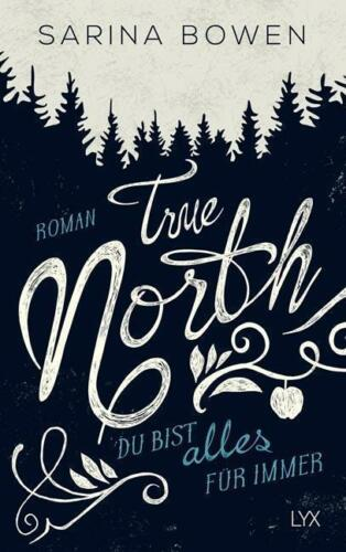 1 von 1 - True North - Du bist alles für immer von Sarina Bowen (2017, Taschenbuch)