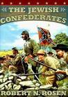 The Jewish Confederates by Robert N. Rosen (Hardback, 2000)