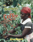 Biography of Coffee by Adrianna Morganelli (Paperback, 2006)
