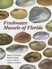 Freshwater Mussels of Florida by Nathan A. Johnson, James D. Williams, Gary L. Warren, Robert S. Butler (Hardback, 2014)