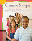 Classroom Strategies: A Tool Kit for Teaching English Language Learners by Barbara Muchisky (Paperback, 2007)