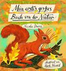 Mein erstes großes Buch von der Natur von Nicola Davies (2013, Gebundene Ausgabe)