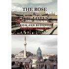 Rose and The Lotus 9781441562418 by Yousef Daoud Hardback