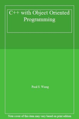 C++ with Object Oriented Programming,Paul S. Wang