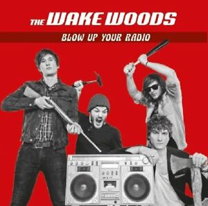 The Wake Woods-Blow up your radio VINILE LP NUOVO