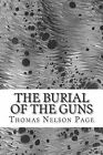 The Burial of the Guns: (Thomas Nelson Page Classics Collection) by Thomas Nelson Page (Paperback / softback, 2014)