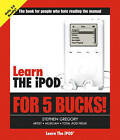 Learn the iPod and iTunes for 5 Bucks by Stephen Gregory (Paperback, 2004)