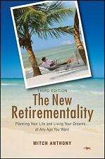 The New Retirementality: Planning Your Life and Living Your Dreams....at Any Age