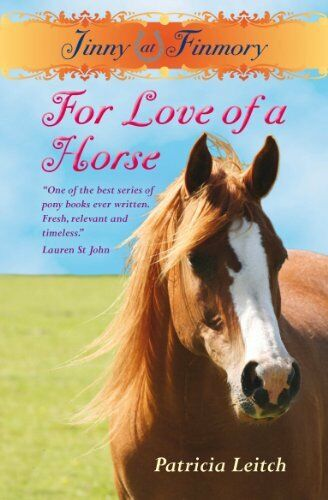 Jinny of Finmory: For the Love of a Horse (Jinnny of Finmory) By Patricia Leitc