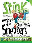 Stink and the World's Worst Super-Stinky Sneakers by Megan McDonald (Hardback, 2013)