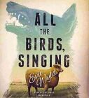 All the Birds, Singing by Evie Wyld (CD-Audio, 2014)