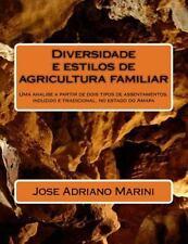 Diversidade e Estilos de Agricultura Familiar : Uma Analise a Partir de Dois...