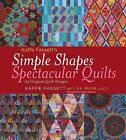 Simple Shapes Spectacular Quilts: 23 Original Quilt Designs by Kaffe Fassett (Hardback, 2010)