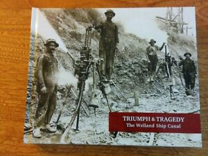 TRIUMPH and TRAGEDY The Welland Ship Canal Book Canada Railroad History