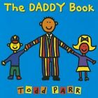 The Daddy Book by Todd Parr (Hardback, 2015)
