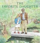 The Favorite Daughter by Allen Say (Hardback, 2013)