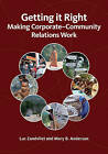 Getting it Right: Making Corporate-Community Relations Work by Mary B. Anderson, Luc Zandvliet (Hardback, 2009)
