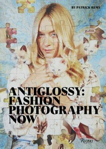 Anti Glossy: Fashion Photography Now by Patrick Remy: Used 2
