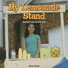 My Lemonade Stand: Represent and Interpret Data by Anne Forest (Paperback / softback, 2013)