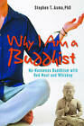 Why I am a Buddhist: No-Nonsense Buddhism with Red Meat and Whiskey by Stephen T. Asma (Hardback, 2010)