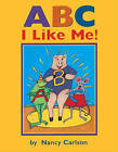 ABC I Like Me! by Nancy Carlson (Hardback, 1999)