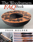 The Woodturners FAQ Book by Fred Holder (Paperback, 2007)