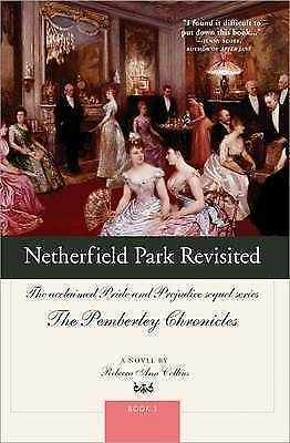 Netherfield Park Revisited (The Pemberley Chronicles, Book 3)