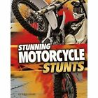 Stunning Motorcycle Stunts by Tyler Omoth (Paperback, 2015)