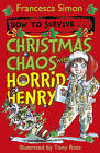 How to Survive ... Christmas Chaos with Horrid Henry by Francesca Simon (Paperback, 2010)