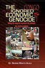 The Ignored Economic Genocide 9781441537188 by Dr George Makita Alula Hardcover