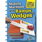 Making Machines with Ramps and Wedges by Chris Oxlade (Hardback, 2015)