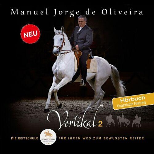 Vertikal 2 Oliveira Stables NEU ! HÖRBUCH Manuel Jorge de Oliveira