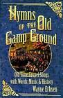 Hymns of the Old Camp Ground: Old-Time Gospel Songs with Words, Music & History by Wayne Erbsen (Paperback, 2008)