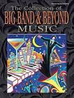 The Collection of Big Band & Beyond Music by Alfred Publishing Co., Inc. (Paperback / softback, 2004)