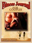 Fitness Journal for Couples 9781425923907 by William Murrell Paperback
