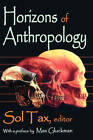 Horizons of Anthropology by Transaction Publishers (Paperback, 2008)