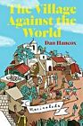 The Village Against the World by Dan Hancox (Hardback, 2013)