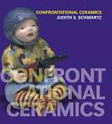 Confrontational Ceramics by Judith S. Schwartz (Hardback, 2008)