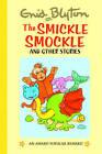 The Smickle Smockle by Enid Blyton (Hardback, 2007)