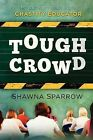 Tough Crowd: My Adventures as a Chastity Educator by Shawna Sparrow (Paperback / softback, 2013)
