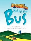 Riding The Bus by Franniesha Dillard-poole 9781436391900 Paperback 2009