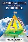 Numbers and Roots of Numbers in the Bible by Taichuan Tongs (Paperback / softback, 2013)