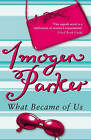 What Became of Us by Imogen Parker (Paperback, 2002)