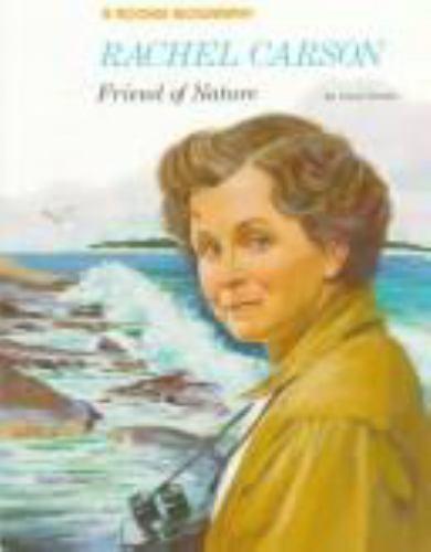 RACHEL CARSON: FRIEND OF NATURE (ROOKIE BIOGRAPHIES) By Carol Greene