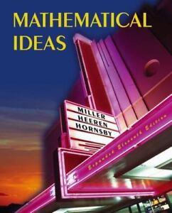 Mathematical ideas: charles d. Miller, vern e. Heeren, john.