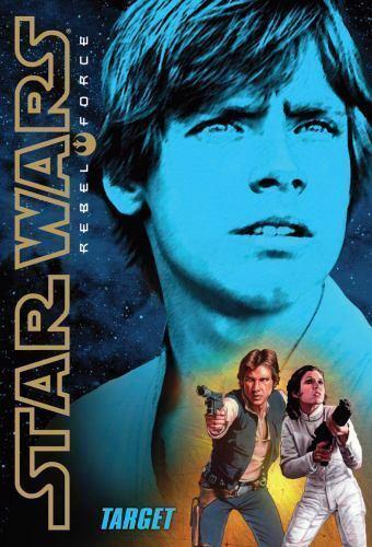 Target (Star Wars Rebel Force #1) by Wheeler, Alex