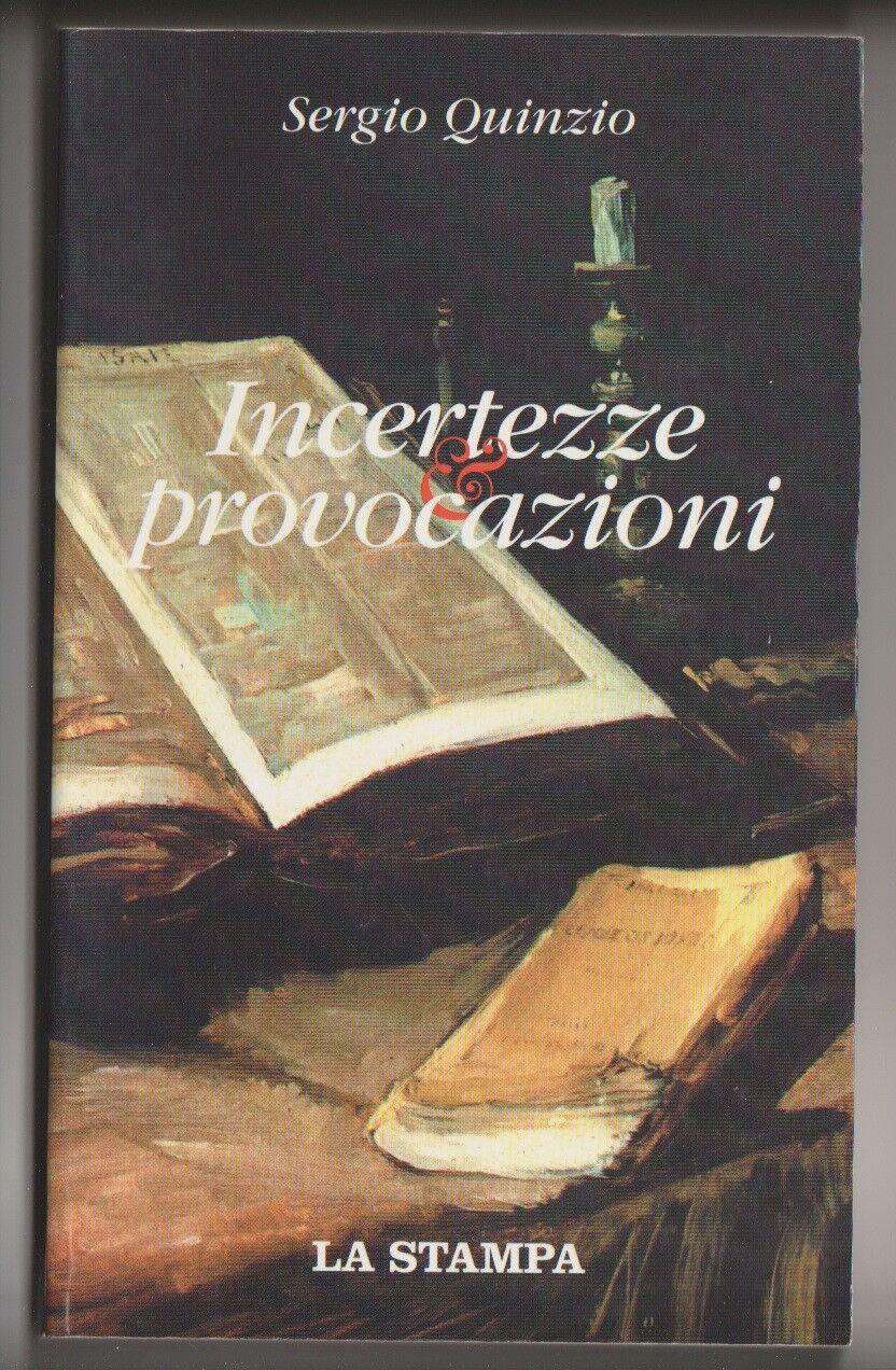 Incertezze e provocazioni