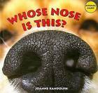 Whose Nose Is This? by Joanne Randolph (Hardback, 2008)